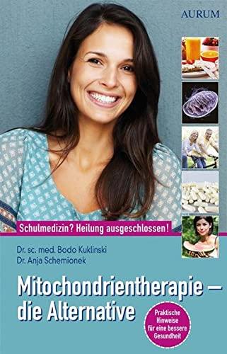 Mitochondrientherapie – die Alternative: Schulmedizin? Heilung ausgeschlossen!