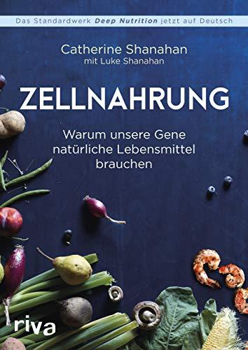 Zellnahrung: Warum unsere Gene natürliche Lebensmittel brauchen